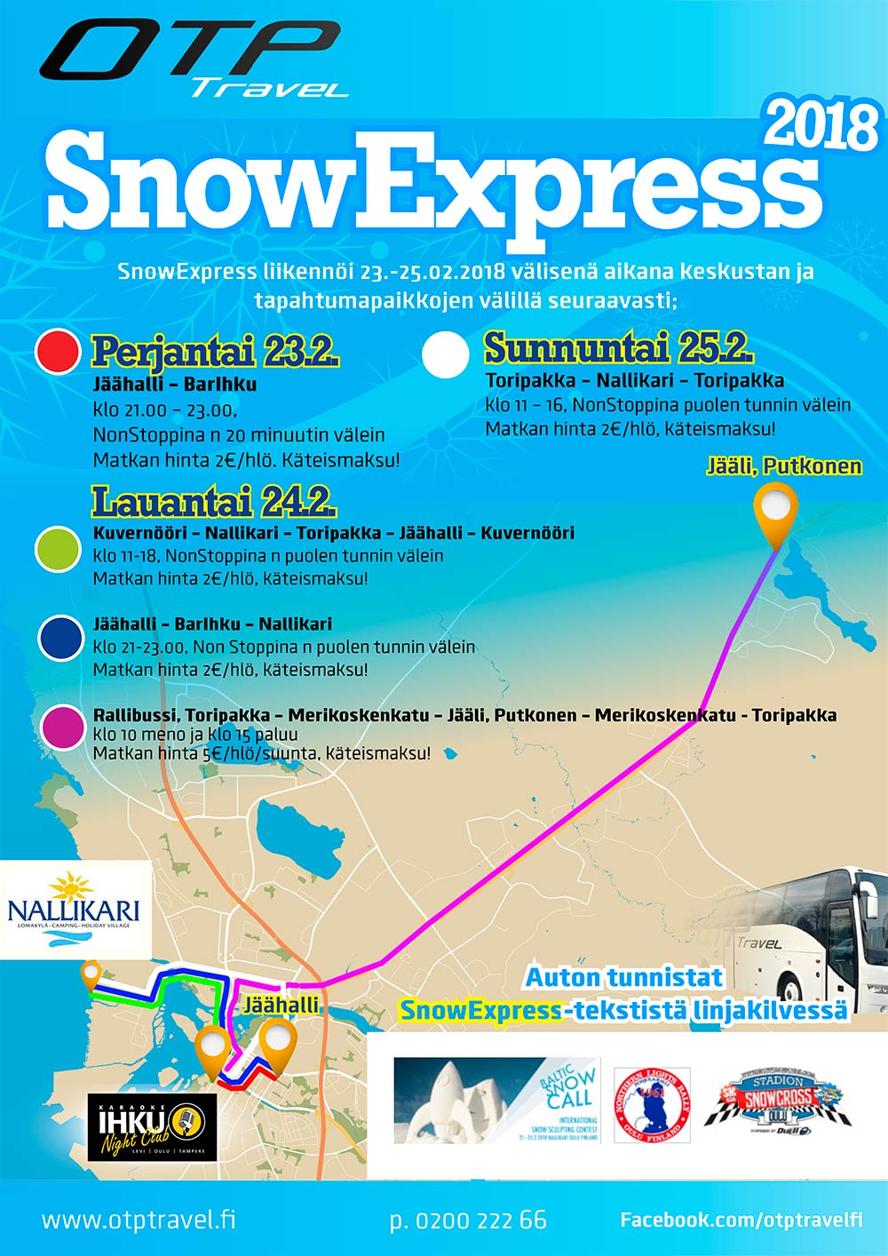 In addition of the Baltic Snow Call, Snow Express also serves the visitors of the Northern Lights Rally and Stadion Snow Cross Oulu events.